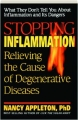 STOPPING INFLAMMATION: Relieving the Cause of Degenerative Diseases - Thumb 1