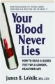 YOUR BLOOD NEVER LIES: How to Read a Blood Test for a Longer, Healthier Life - Thumb 1