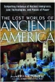 THE LOST WORLDS OF ANCIENT AMERICA: Compelling Evidence of Ancient Immigrants, Lost Technologies, and Places of Power - Thumb 1
