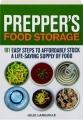 PREPPER'S FOOD STORAGE: 101 Easy Steps to Affordably Stock a Life-Saving Supply of Food - Thumb 1