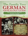 THE FAMILY TREE GERMAN GENEALOGY GUIDE: How to Trace Your Germanic Ancestry in Europe - Thumb 1