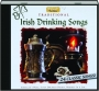 TRADITIONAL IRISH DRINKING SONGS - Thumb 1