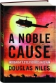 A NOBLE CAUSE: American Battlefield Victories in Vietnam - Thumb 1