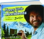 HAPPY LITTLE ACCIDENTS: The Wit and Wisdom of Bob Ross - Thumb 1