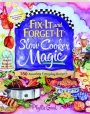 FIX-IT AND FORGET-IT SLOW COOKER MAGIC: 550 Amazing Everyday Recipes - Thumb 1