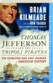 THOMAS JEFFERSON AND THE TRIPOLI PIRATES: The Forgotten War That Changed American History - Thumb 1