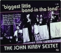 THE JOHN KIRBY SEXTET: Biggest Little Band in the Land - Thumb 1
