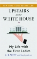 UPSTAIRS AT THE WHITE HOUSE: My Life with the First Ladies - Thumb 1