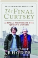 THE FINAL CURTSEY: A Royal Memoir by the Queen's Cousin - Thumb 1