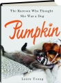 PUMPKIN: The Raccoon Who Thought She Was a Dog - Thumb 1