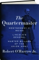 THE QUARTERMASTER: Montgomery C. Meigs, Lincoln's General, Master Builder of the Union Army - Thumb 1