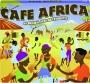 CAFE AFRICA: 40 Original African Favourites - Thumb 1