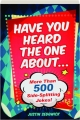 HAVE YOU HEARD THE ONE ABOUT...: More Than 500 Side-Splitting Jokes! - Thumb 1