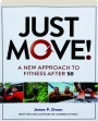 JUST MOVE! A New Approach to Fitness After 50 - Thumb 1