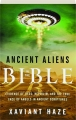ANCIENT ALIENS IN THE BIBLE: Evidence of UFOs, Nephilim, and the True Face of Angels in Ancient Scriptures - Thumb 1