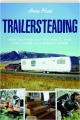 TRAILERSTEADING: How to Find, Buy, Retrofit, and Live Large in a Mobile Home - Thumb 1