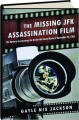 THE MISSING JFK ASSASSINATION FILM: The Mystery Surrounding the Orville Nix Home Movie of November 22, 1963 - Thumb 1