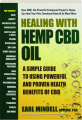 HEALING WITH HEMP CBD OIL: A Simple Guide to Using the Powerful and Proven Health Benefits of CBD - Thumb 1