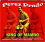 PEREZ PRADO: King of Mambo - Thumb 1