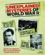 UNEXPLAINED MYSTERIES OF WORLD WAR II - Thumb 1