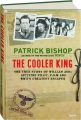 THE COOLER KING: The True Story of William Ash--Spitfire Pilot, POW and WWII's Greatest Escaper - Thumb 1