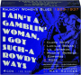 I AIN'T A GAMBLIN' WOMAN, I GOT SUCH-A ROWDY WAYS: Raunchy Women's Blues 1923-1937 - Thumb 1