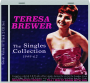 TERESA BREWER: The Singles Collection 1949-62 - Thumb 1