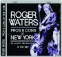 ROGER WATERS: Pros & Cons of New York - Thumb 1