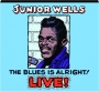 JUNIOR WELLS: The Blues Is Alright! Live! - Thumb 1