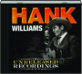 HANK WILLIAMS: The Unreleased Recordings - Thumb 1