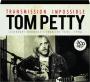 TOM PETTY: Transmission Impossible - Thumb 1