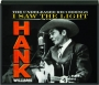 HANK WILLIAMS: I Saw the Light - Thumb 1
