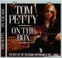TOM PETTY: On the Box - Thumb 1