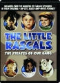 THE LITTLE RASCALS: The Pirates of Our Gang - Thumb 1