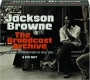 JACKSON BROWNE: The Broadcast Archive - Thumb 1