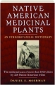 NATIVE AMERICAN MEDICINAL PLANTS: An Ethnobotanical Dictionary - Thumb 1