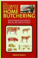 THE ULTIMATE GUIDE TO HOME BUTCHERING, REVISED: How to Prepare Any Animal or Bird for the Table or Freezer - Thumb 1