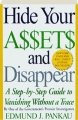 HIDE YOUR A$$ET$ AND DISAPPEAR: A Step-by-Step Guide to Vanishing Without a Trace - Thumb 1