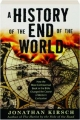 A HISTORY OF THE END OF THE WORLD: How the Most Controversial Book in the Bible Changed the Course of Western Civilization - Thumb 1