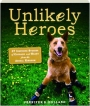 UNLIKELY HEROES: 37 Inspiring Stories of Courage and Heart from the Animal Kingdom - Thumb 1