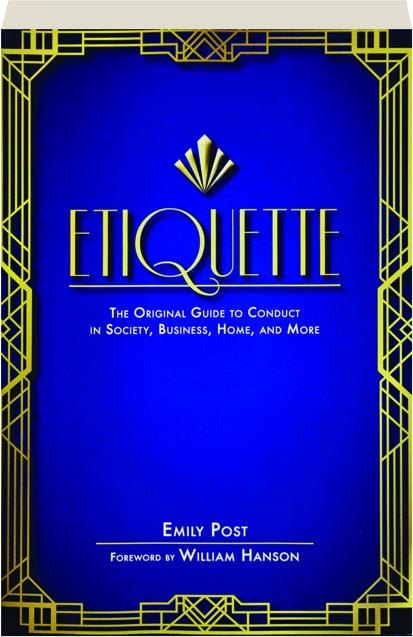 ETIQUETTE: The Original Guide to Conduct in Society, Business, Home, and  More - HamiltonBook com