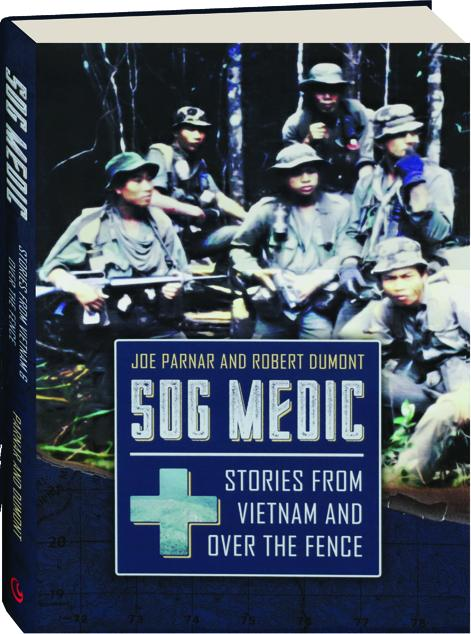 Sog Medic Stories From Vietnam And Over The Fence Hamiltonbook