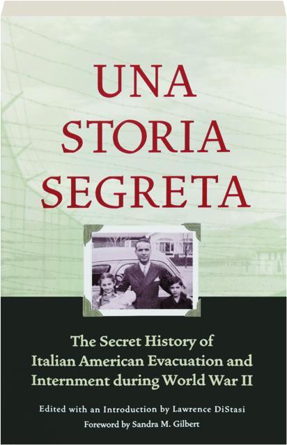 UNA STORIA SEGRETA: The Secret History of Italian American Evacuation and  Internment During World War II - HamiltonBook com