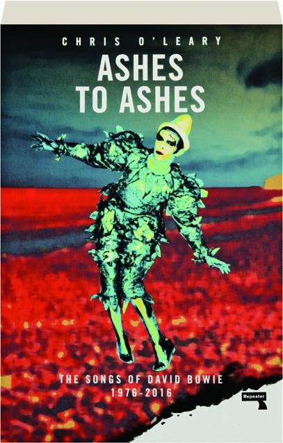 ASHES TO ASHES: The Songs of David Bowie 1976-2016 - HamiltonBook com