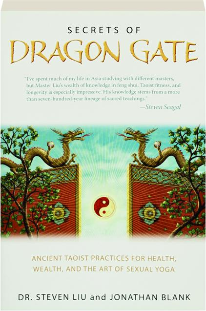 SECRETS OF DRAGON GATE: Ancient Taoist Practices for Health, Wealth, and  the Art of Sexual Yoga - HamiltonBook com