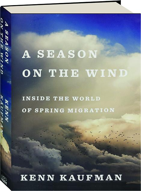 A SEASON ON THE WIND: Inside the World of Spring Migration -  HamiltonBook com