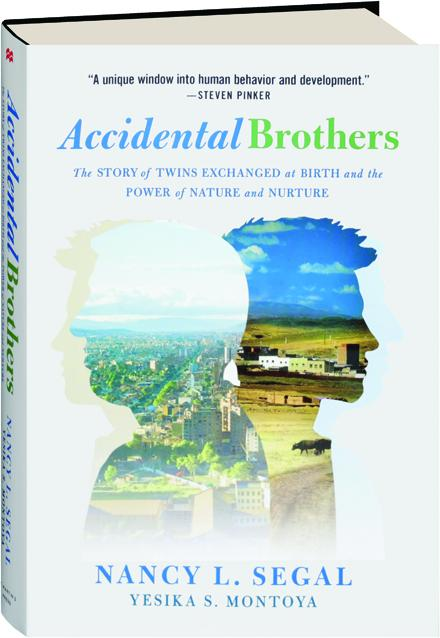 ACCIDENTAL BROTHERS: The Story of Twins Exchanged at Birth and the Power of  Nature and Nurture - HamiltonBook com