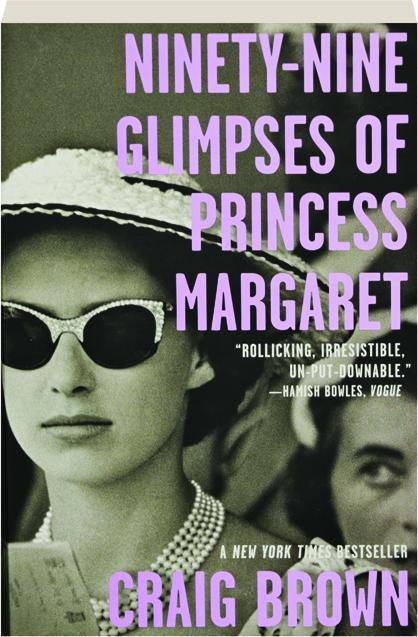 NINETY-NINE GLIMPSES OF PRINCESS MARGARET - HamiltonBook.com