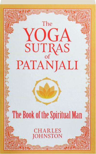 The Yoga Sutras Of Patanjali The Book Of The Spiritual Man Hamiltonbook Com
