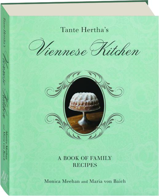 TANTE HERTHA'S VIENNESE KITCHEN: A Book of Family Recipes